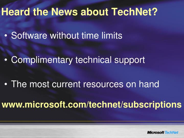 Heard the News about TechNet?
