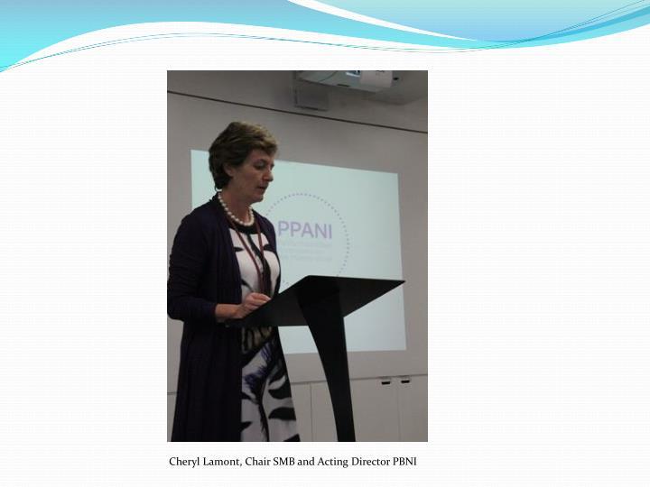 Cheryl Lamont, Chair SMB and Acting Director PBNI