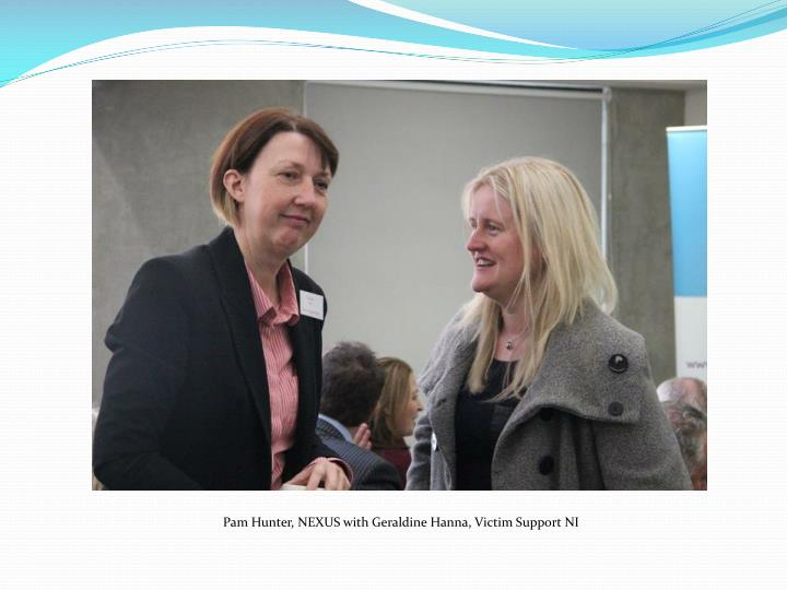 Pam Hunter, NEXUS with Geraldine Hanna, Victim Support NI