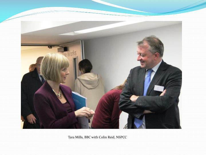 Tara Mills, BBC with Colin Reid, NSPCC