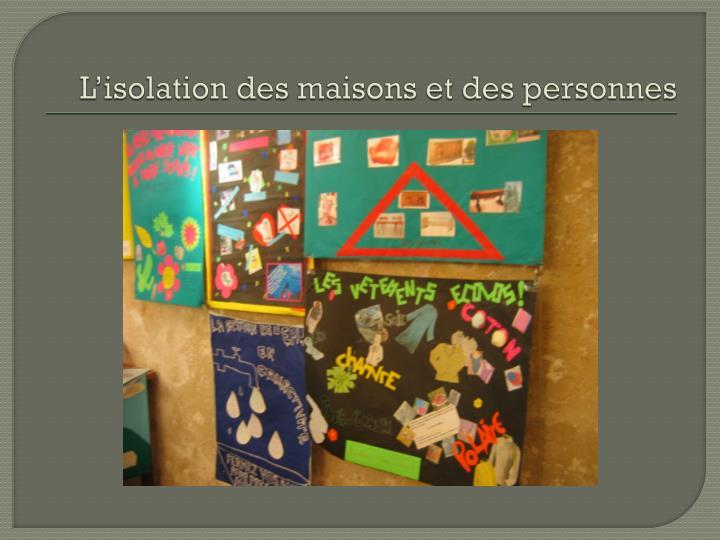 L'isolation des maisons et des personnes