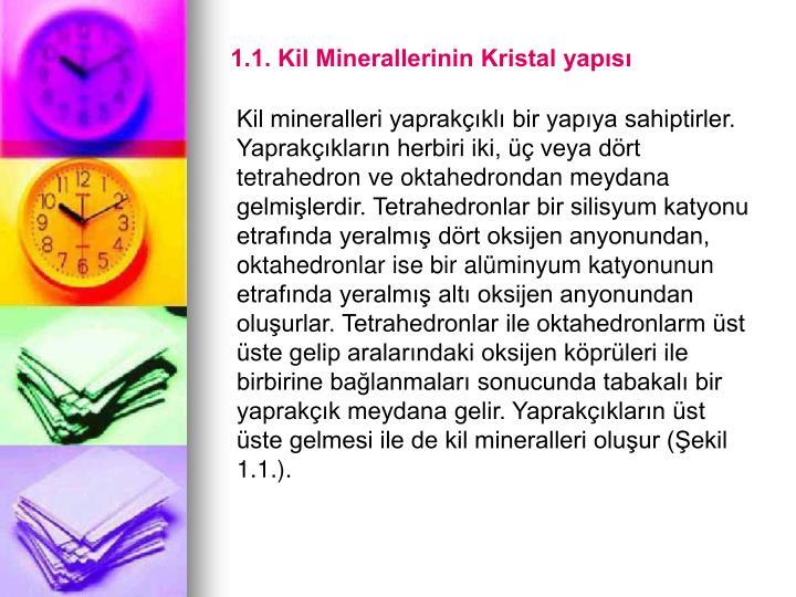 1.1. Kil Minerallerinin Kristal yapısı