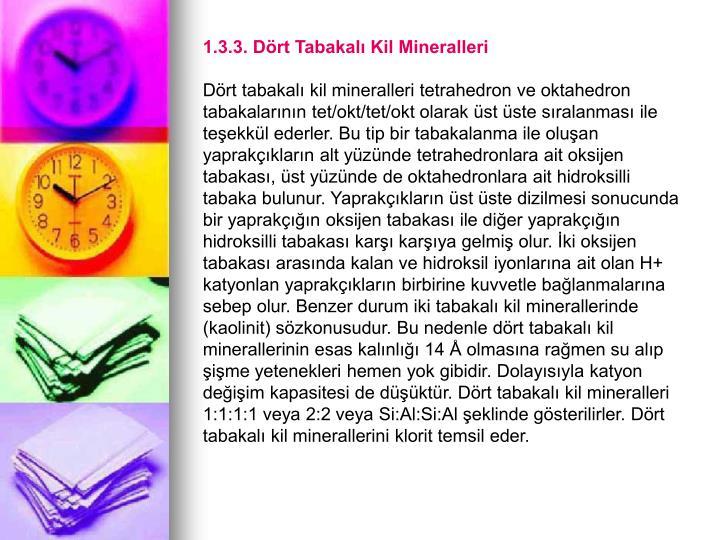 1.3.3. Dört Tabakalı Kil Mineralleri