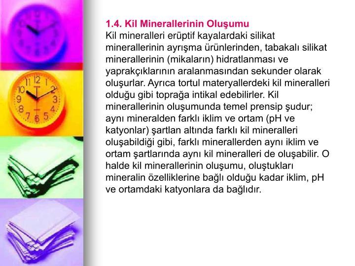 1.4. Kil Minerallerinin Oluşumu