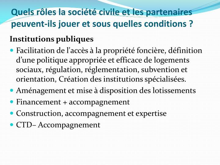 Quels rôles la société civile et les partenaires peuvent-ils jouer et sous quelles conditions?