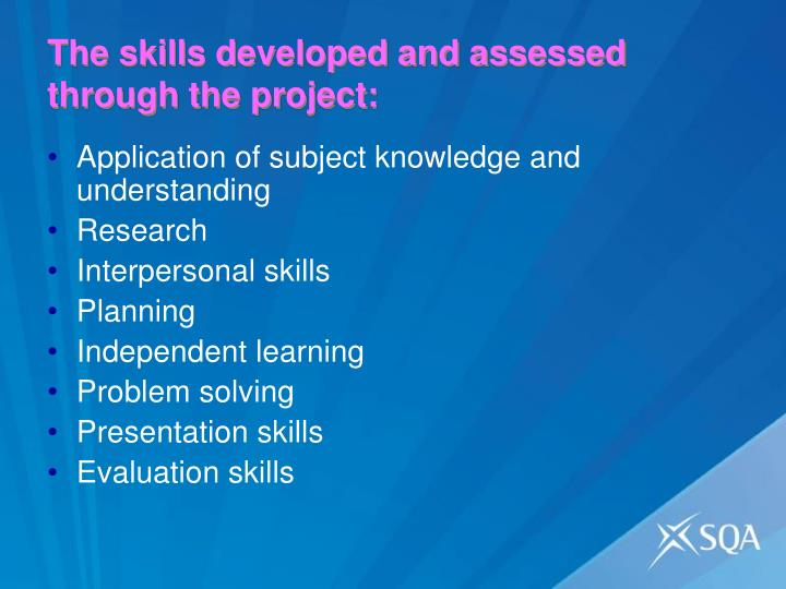 The skills developed and assessed through the project: