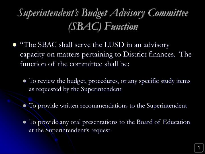 Superintendent's Budget Advisory Committee (SBAC) Function