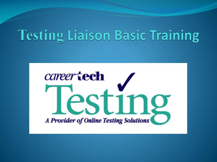 Testing liaison basic training