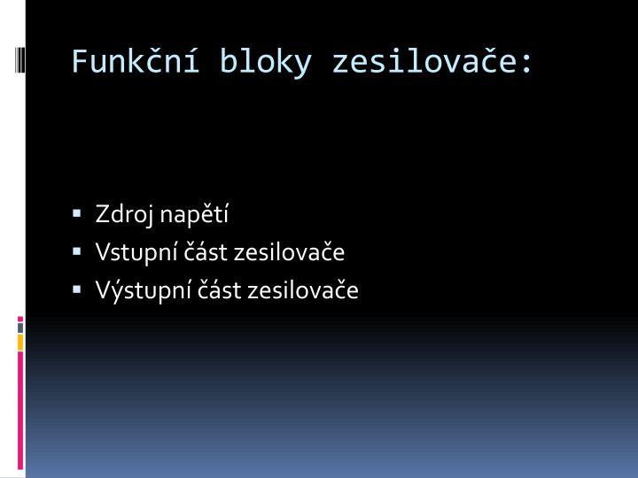 Funkční bloky zesilovače: