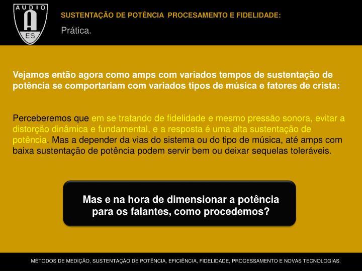 SUSTENTAÇÃO DE POTÊNCIA  PROCESAMENTO E FIDELIDADE: