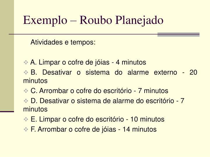 Exemplo – Roubo Planejado