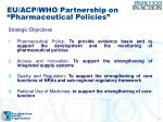 eu acp who partnership on pharmaceutical policies1