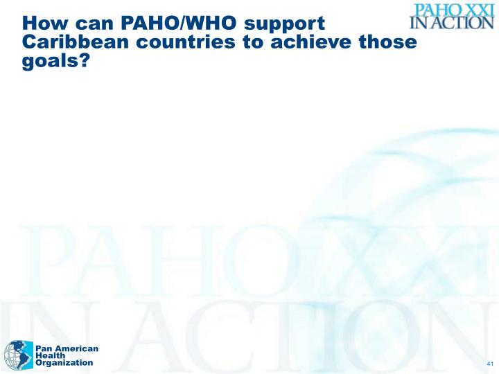 How can PAHO/WHO support Caribbean countries to achieve those goals?