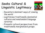 seeks cultural linguistic legitimacy