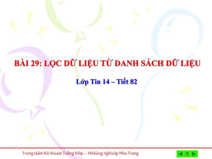 BÀI 29: LỌC DỮ LIỆU TỪ DANH SÁCH DỮ LIỆU