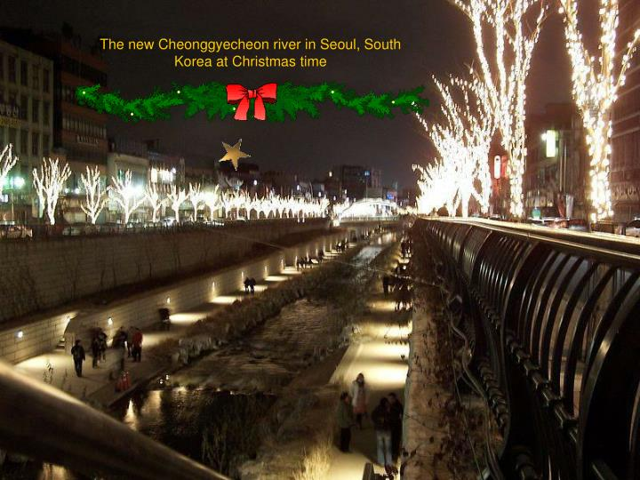 The new Cheonggyecheon river in Seoul, South Korea at Christmas