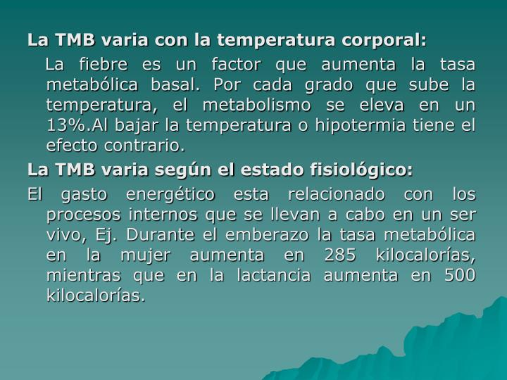 La TMB varia con la temperatura corporal:
