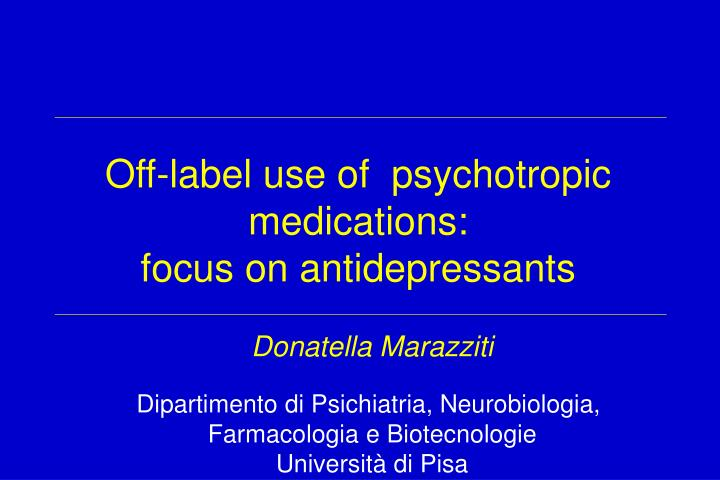 Off-label use of  psychotropic medications: