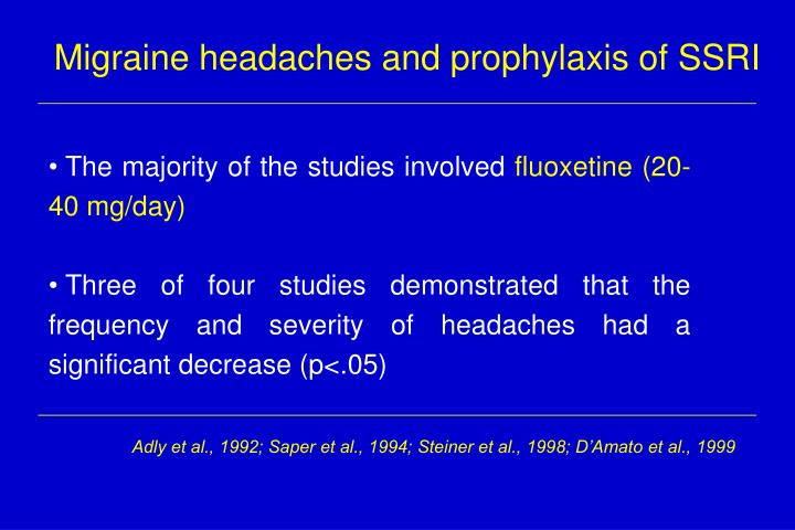 Migraine headaches and prophylaxis of SSRI