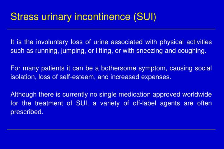 Stress urinary incontinence (SUI)