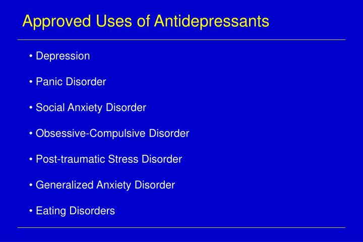 Approved Uses of Antidepressants