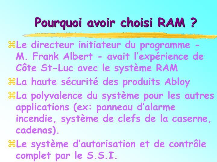 Pourquoi avoir choisi RAM ?