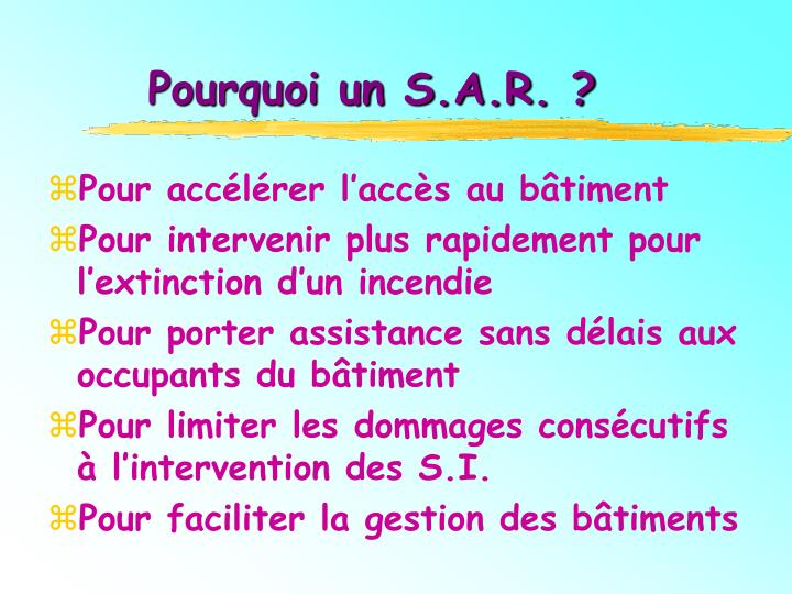 Pourquoi un S.A.R. ?