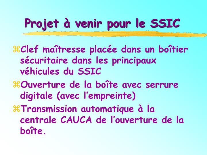 Projet à venir pour le SSIC