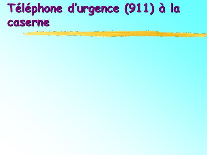 Téléphone d'urgence (911) à la caserne