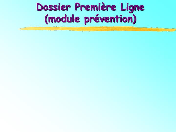 Dossier Première Ligne (module prévention)