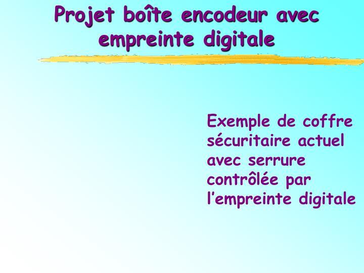 Projet boîte encodeur avec empreinte digitale