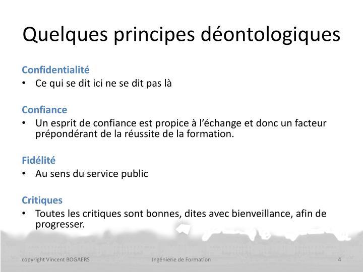 Quelques principes déontologiques