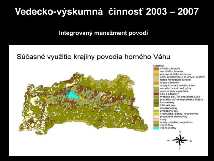 Vedecko-výskumná  činnosť 2003 – 2007