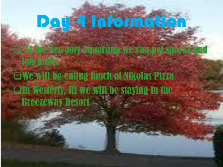 Day 4 Information