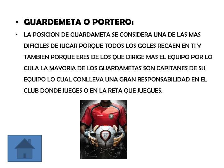 GUARDEMETA O PORTERO: