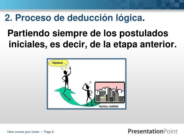 2. Proceso de deducción lógica