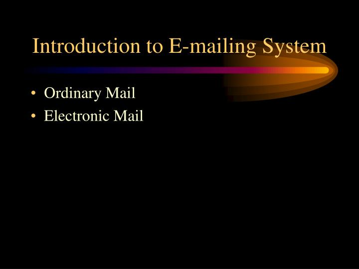 Introduction to e mailing system