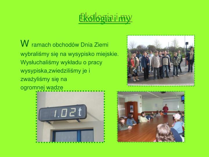Ekologia i my