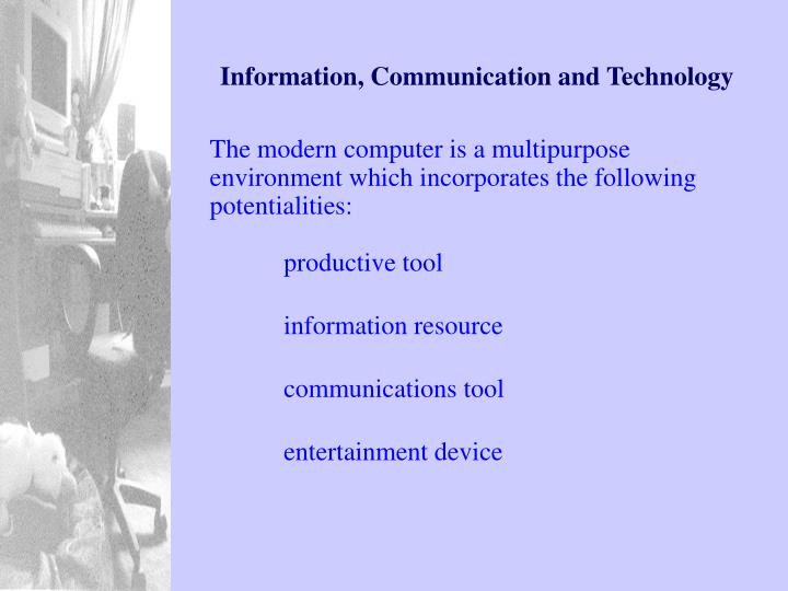 Information, Communication and Technology