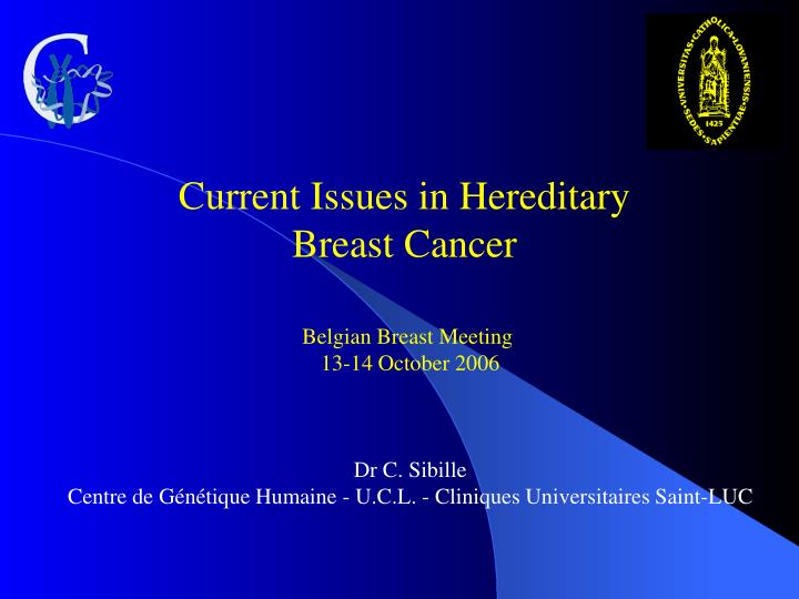 Current Issues in Hereditary Breast Cancer
