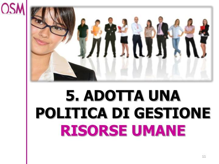 5. ADOTTA UNA POLITICA