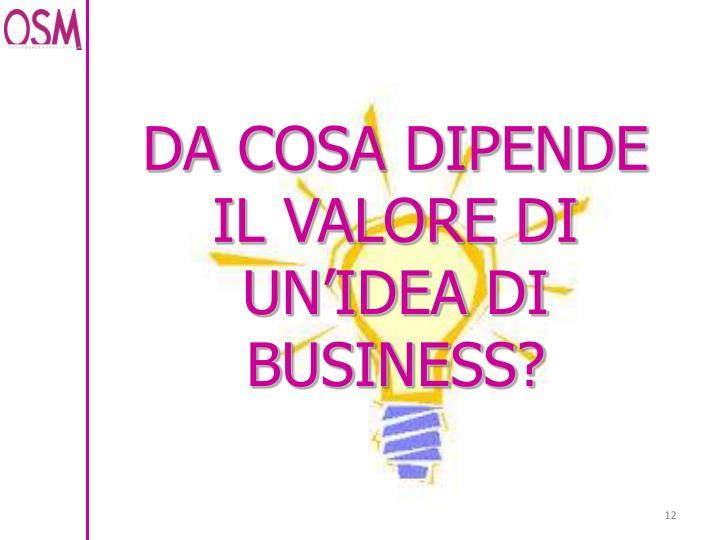 DA COSA DIPENDE IL VALORE DI UN'IDEA DI BUSINESS?