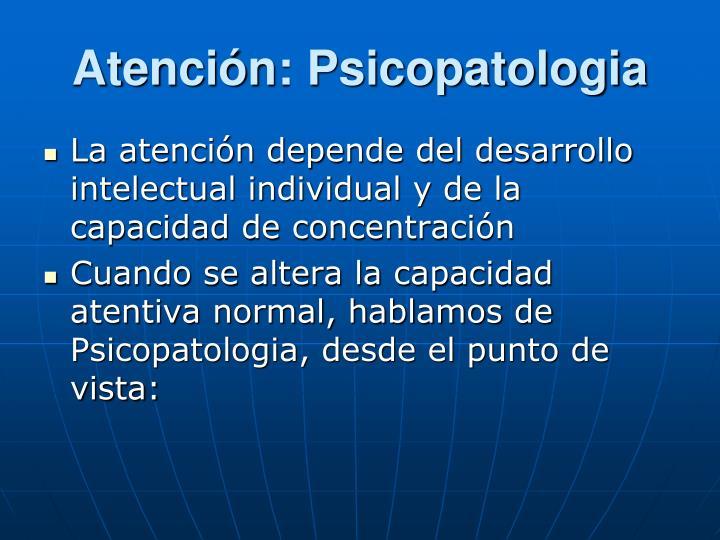 Atención: Psicopatologia