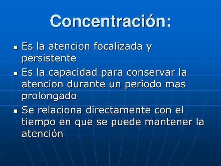 Concentración: