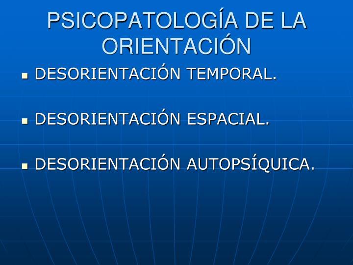 PSICOPATOLOGÍA DE LA ORIENTACIÓN