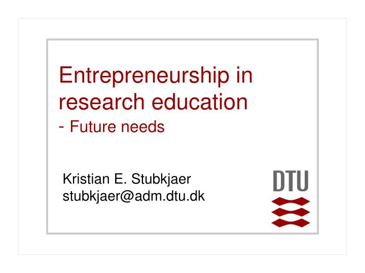 Entrepreneurship in research education future needs