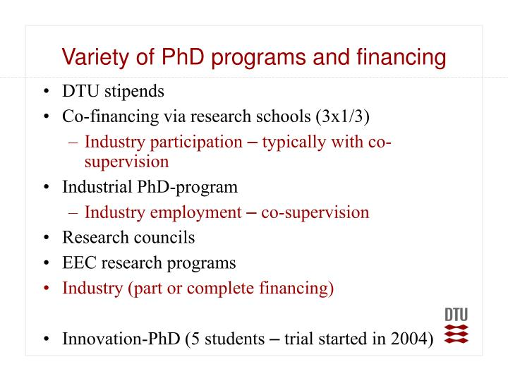 Variety of PhD programs and financing