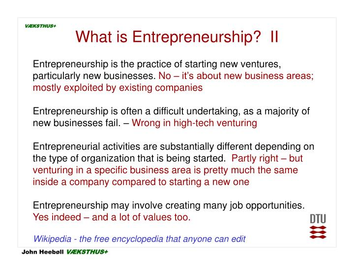 What is Entrepreneurship?  II