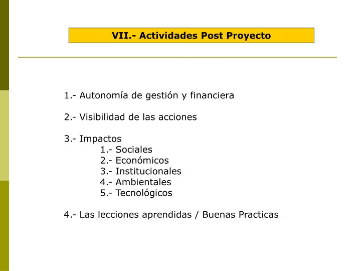 VII.- Actividades Post Proyecto