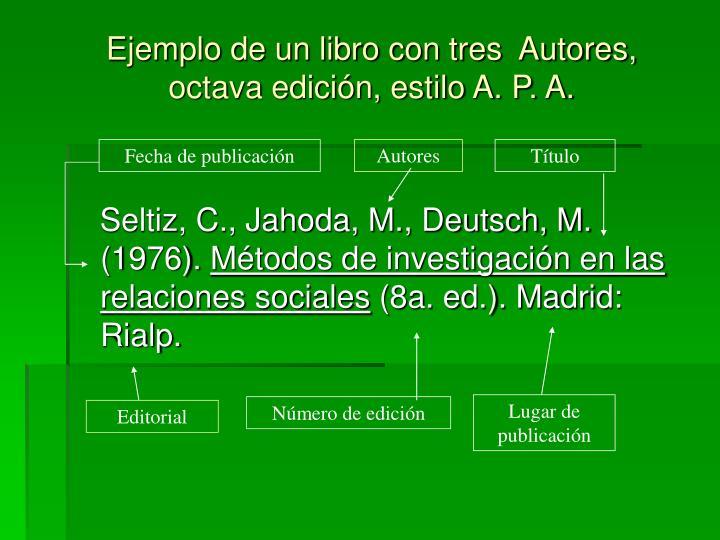 Ejemplo de un libro con tres  Autores, octava edición, estilo A. P. A.